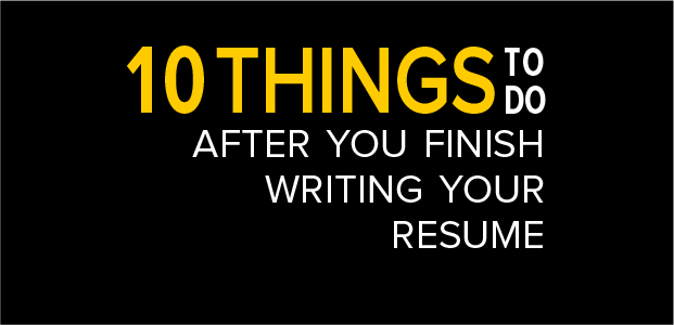 10 Things To Do After You Finish Writing Your Resume - Infographic