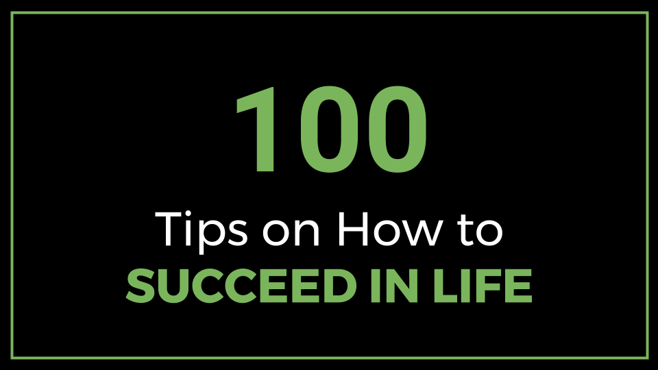 100 Tips on How to Succeed in life (Slide Presentation)