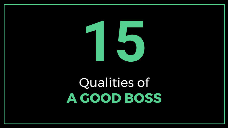 15 Qualities of a Good Boss