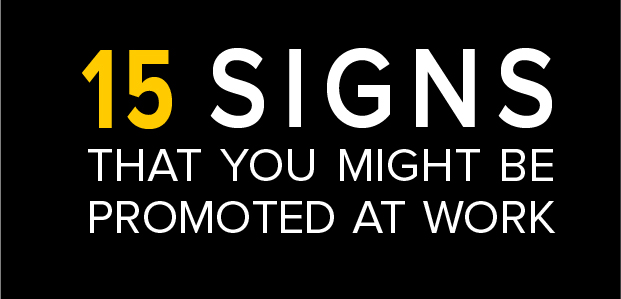 15 Signs That You Might Be Promoted At Work