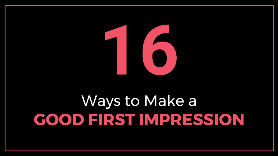 16 Ways to Make a Good First Impression