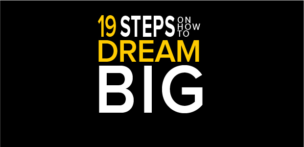 19 Steps on How to Dream Big - Infographic