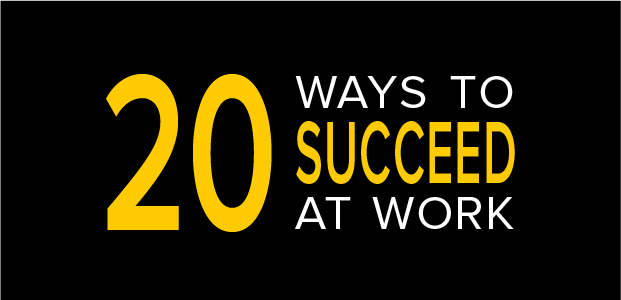 20 Ways To Succeed At Work – Infographic