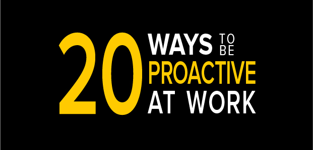 20 Ways to be Proactive at Work – Infographic