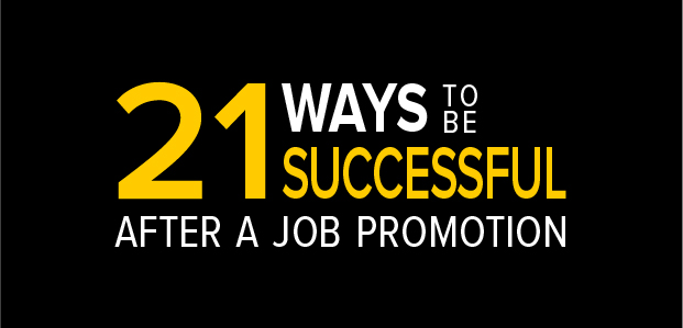 21 Ways to be Successful After a Job Promotion – Infographic