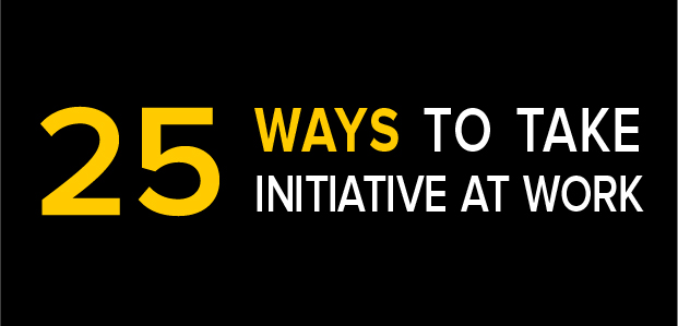 25 Ways to Take Initiative at Work – Infographic
