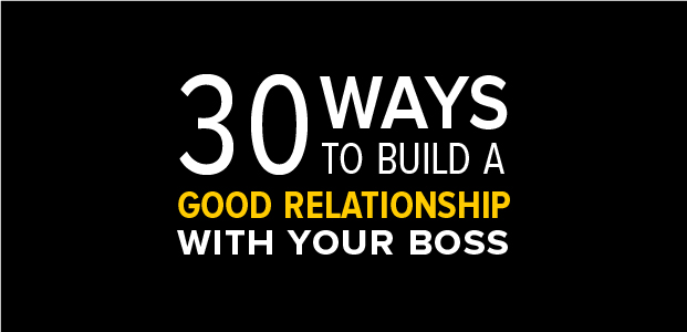 30 Ways to Build a Good Relationship with Your Boss – Infographic