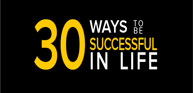 30 Ways to be Successful in Life - Infographic