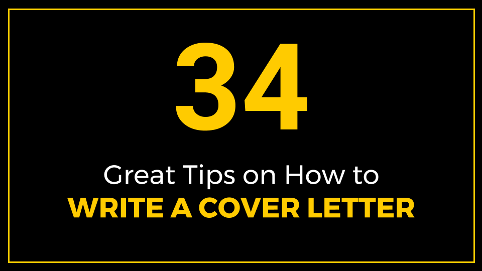 How To Write A Cover Letter 34 Great Tips