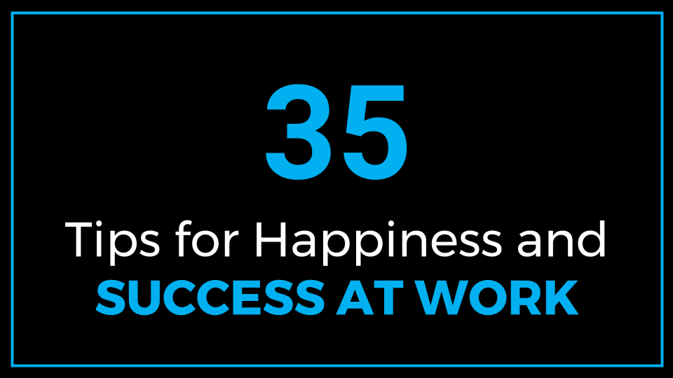 35-Simple-Tips-for-Happiness-and-Success-at-Work