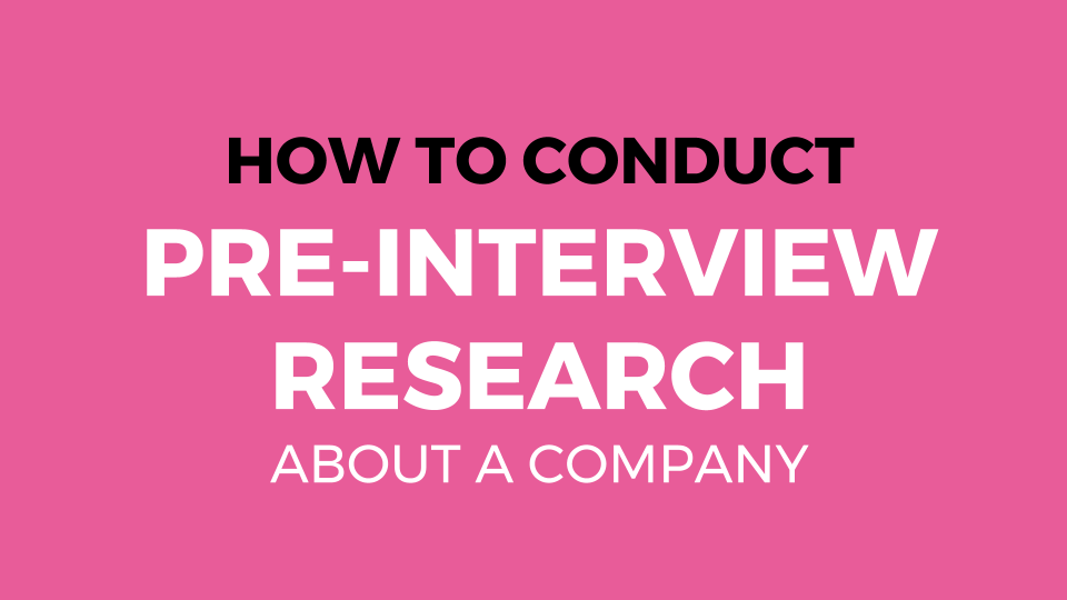 How To Conduct Pre-Interview Research About A Company