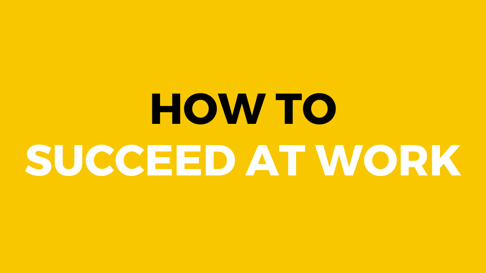How-to-Succeed-at-Work