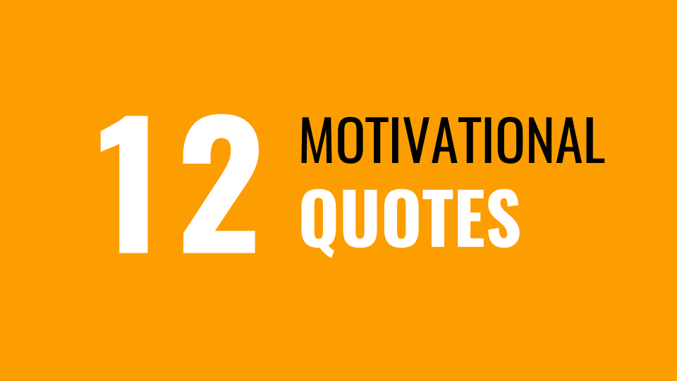 12 Motivational Quotes ThriveYard Duncan Muguku