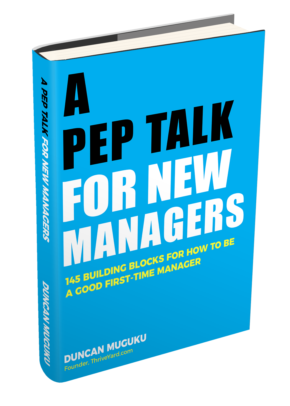 a pep talk for new managers ebook_thriveyard_duncan muguku - Taking Initiative In The Workplace