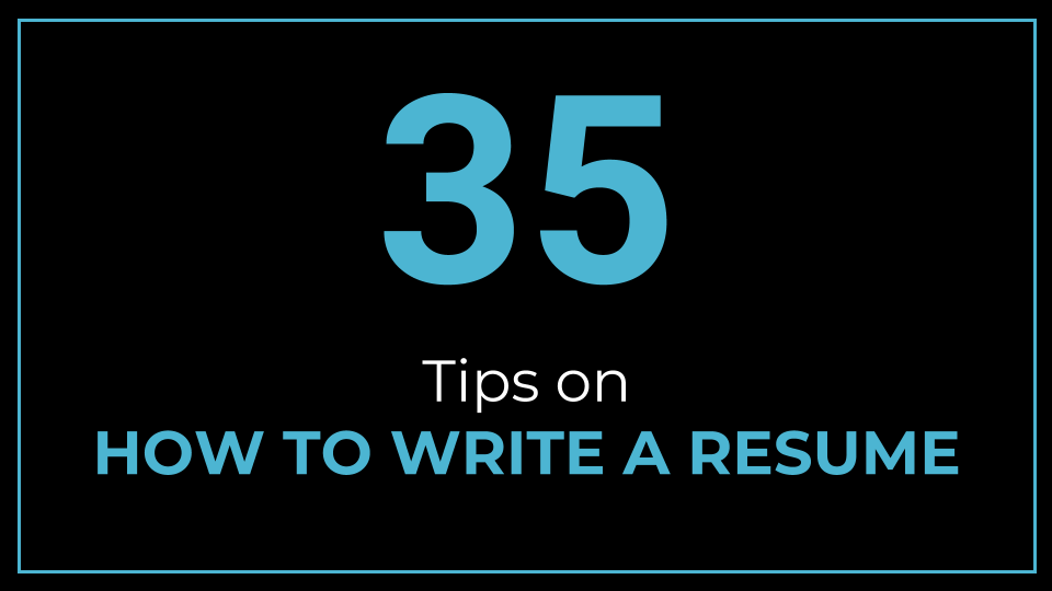 35 Tips on How to Write a Resume - ThriveYard