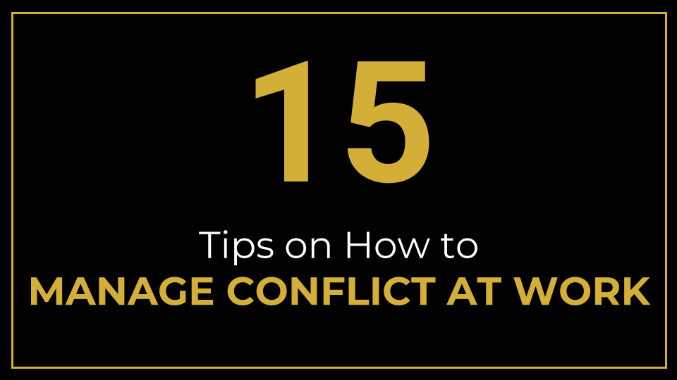 15 Tips on How to Manage Conflict at Work - ThriveYard