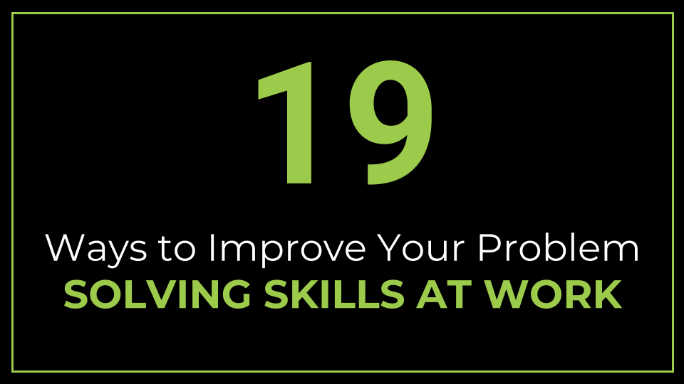 19 Ways to Improve Your Problem Solving Skills at Work - ThriveYard
